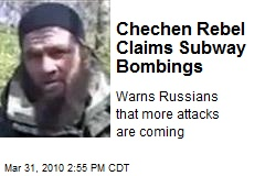 Chechen Rebel Claims Subway Bombings