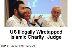 US Illegally Wiretapped Islamic Charity: Judge