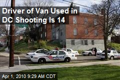 Driver of Van Used in DC Shooting Is 14