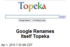 Google Renames Itself Topeka
