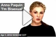 Anna Paquin: 'I'm Bisexual'