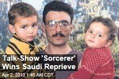 Talk-Show 'Sorcerer' Wins Saudi Reprieve