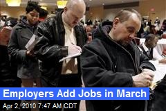 Employers Add Jobs in March