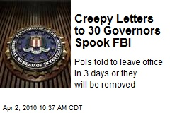 Creepy Letters to 30 Governors Spook FBI