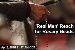 'Real Men' Reach for Rosary Beads