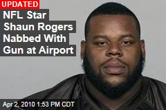 NFL Star Shaun Rogers Nabbed With Gun at Airport