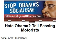 Hate Obama? Tell Passing Motorists