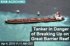 Tanker in Danger of Breaking Up on Great Barrier Reef