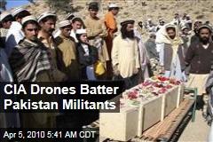 CIA Drones Batter Pakistan Militants