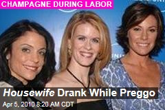 Housewife Drank While Preggo