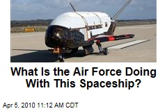 What Is the Air Force Doing With This Spaceship?
