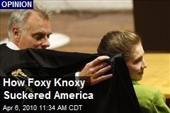 How Foxy Knoxy Suckered America