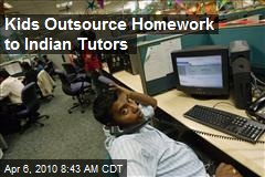 Kids Outsource Homework to Indian Tutors