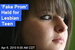 'Fake Prom' Held for Lesbian Teen