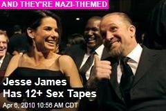 Jesse James Has 12+ Sex Tapes