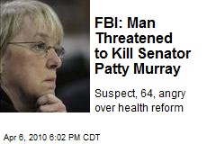 FBI: Man Threatened to Kill Senator Patty Murray