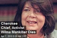 Cherokee Chief, Activist Wilma Mankiller Dies