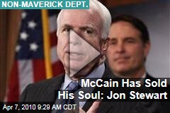 McCain Has Sold His Soul: Jon Stewart