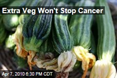 Extra Veg Won't Stop Cancer