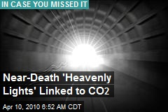 Near-Death 'Heavenly Lights' Linked to CO 2