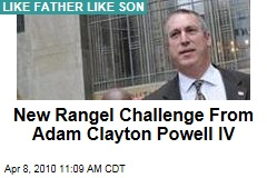 New Rangel Challenge From Adam Clayton Powell IV