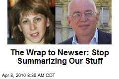 The Wrap to Newser: Stop Summarizing Our Stuff