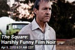 The Square : Harshly Funny Film Noir