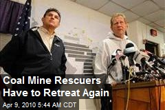 Coal Mine Rescuers Have to Retreat Again