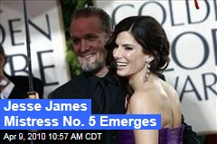 Jesse James Mistress No. 5 Emerges