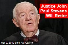 Justice John Paul Stevens Will Retire
