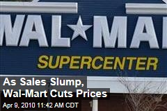 As Sales Slump, Wal-Mart Cuts Prices