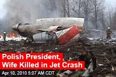 Polish President, Wife Killed in Jet Crash