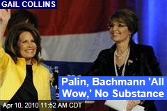 Palin, Bachmann 'All Wow,' No Substance