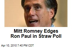 Mitt Romney Edges Ron Paul in Straw Poll