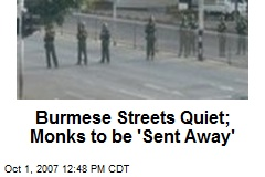 Burmese Streets Quiet; Monks to be 'Sent Away'