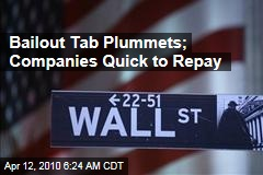 Bailout Tab Plummets; Companies Quick to Repay
