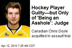 Hockey Player Guilty—but Only of 'Being an Asshole': Judge