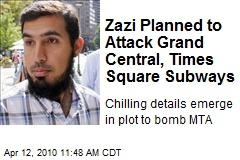 Zazi Planned to Attack Grand Central, Times Square Subways
