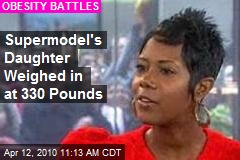 Supermodel's Daughter Weighed in at 330 Pounds