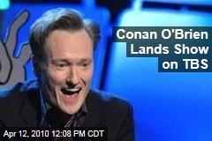 Conan O'Brien Lands Show on TBS