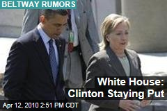 White House: Clinton Staying Put