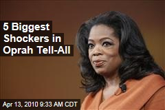 5 Biggest Shockers in Oprah Tell-All