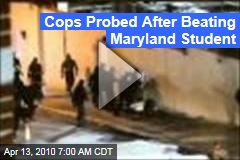 Cops Probed After Beating Maryland Student