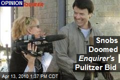 Snobs Doomed Enquirer's Pulitzer Bid