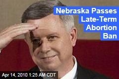 Nebraska Passes Late-Term Abortion Ban