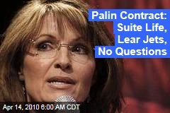 Palin Contract: Suite Life, Lear Jets, No Questions