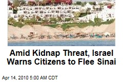 Amid Kidnap Threat, Israel Warns Citizens to Flee Sinai