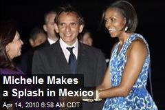 Michelle Makes a Splash in Mexico