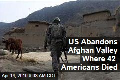 US Abandons Afghan Valley Where 42 Americans Died