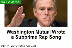Washington Mutual Wrote a Subprime Rap Song
